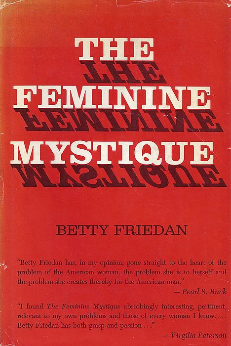 'Feminine Mystique' by Betty Friedan 'Started It All'