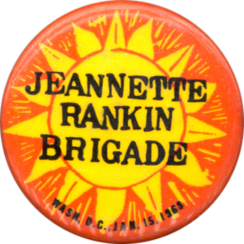 Button for the Jeannette Rankin Brigade, Washington, D.C., January 15, 1968.